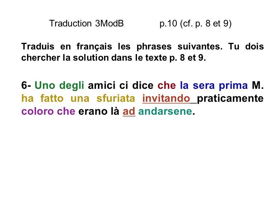 Traduction 3ModB p.10 (cf. p. 8 et 9) Traduis en français les phrases suivantes. Tu dois chercher la solution dans le texte p. 8 et 9. 6- Uno degli am