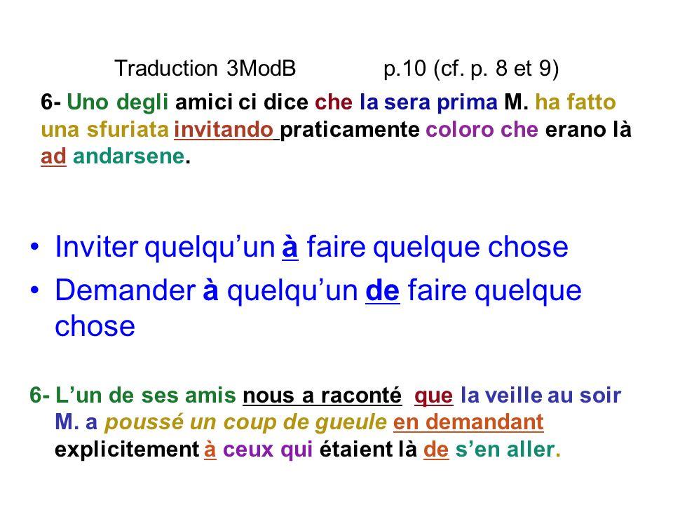 Traduction 3ModB p.10 (cf. p. 8 et 9) Inviter quelquun à faire quelque chose Demander à quelquun de faire quelque chose 6- Lun de ses amis nous a raco