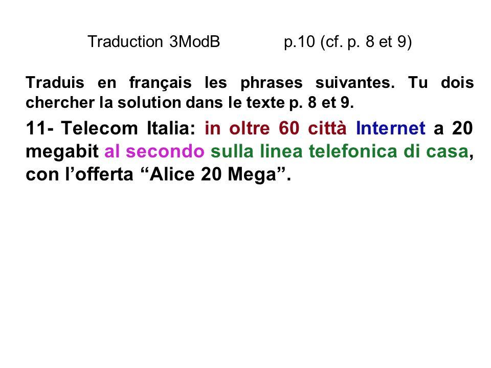 Traduction 3ModB p.10 (cf. p. 8 et 9) Traduis en français les phrases suivantes. Tu dois chercher la solution dans le texte p. 8 et 9. 11- Telecom Ita