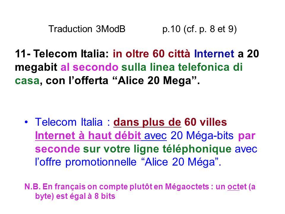Traduction 3ModB p.10 (cf. p. 8 et 9) Telecom Italia : dans plus de 60 villes Internet à haut débit avec 20 Méga-bits par seconde sur votre ligne télé