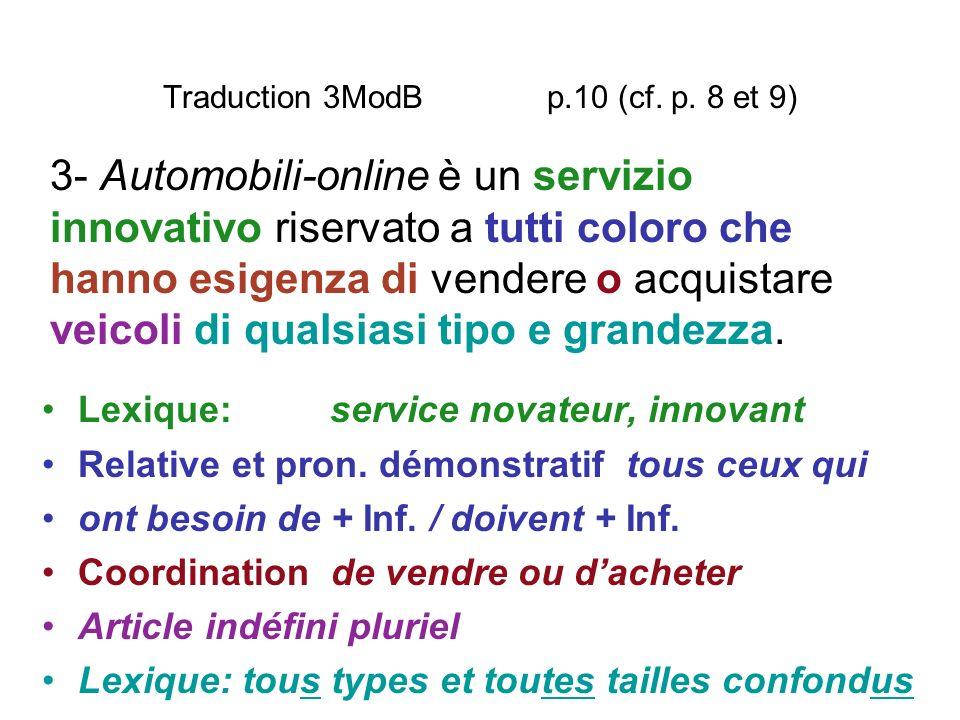 Traduction 3ModB p.10 (cf. p. 8 et 9) Lexique: service novateur, innovant Relative et pron. démonstratif tous ceux qui ont besoin de + Inf. / doivent