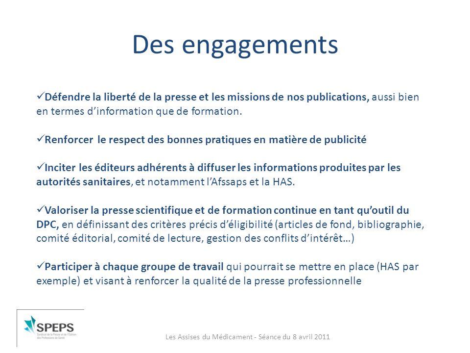 Des engagements Les Assises du Médicament - Séance du 8 avril 2011 Défendre la liberté de la presse et les missions de nos publications, aussi bien en