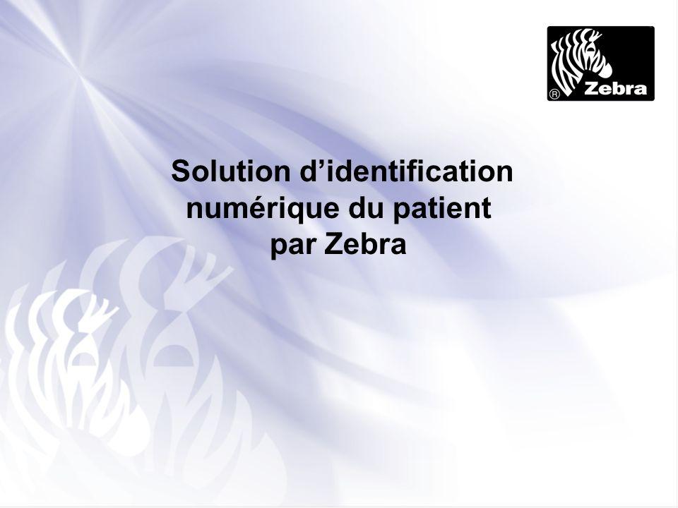 Solution didentification numérique du patient par Zebra