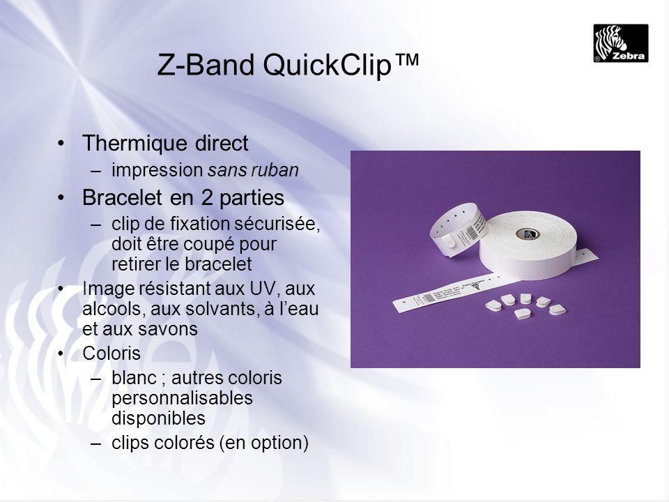 Z-Band 4000 Transfert thermique –à utiliser : ruban en résine Sans latex, résiste à leau, aux salissures et à lusure Bracelet dune pièce –fixation par adhésif Coloris –blanc, dautres coloris personnalisables sont disponibles