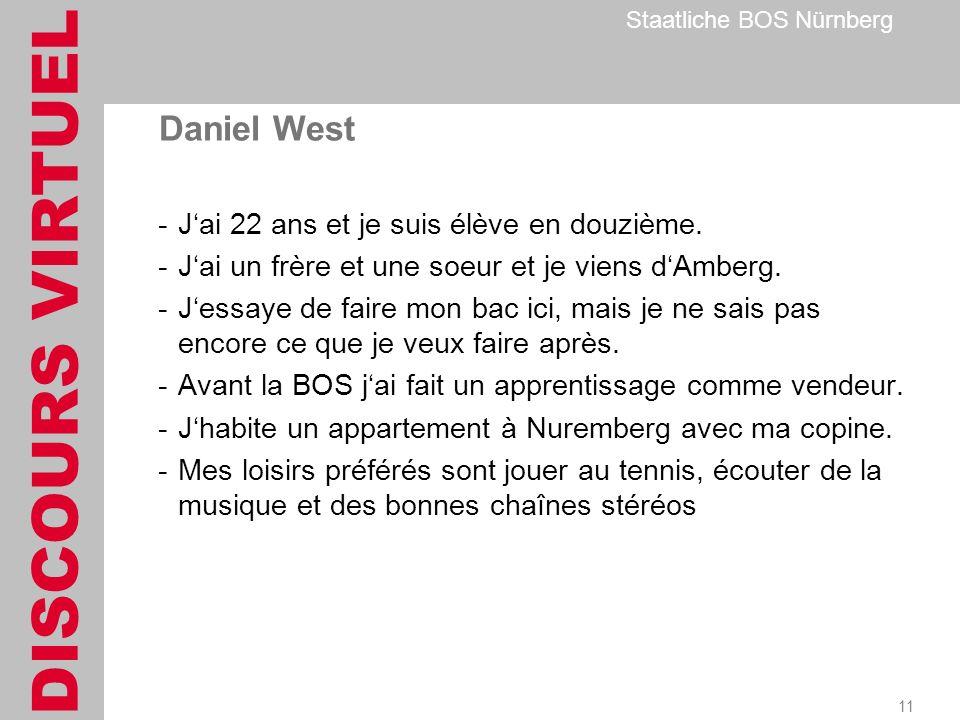 DISCOURS VIRTUEL Staatliche BOS Nürnberg 11 Daniel West -Jai 22 ans et je suis élève en douzième.