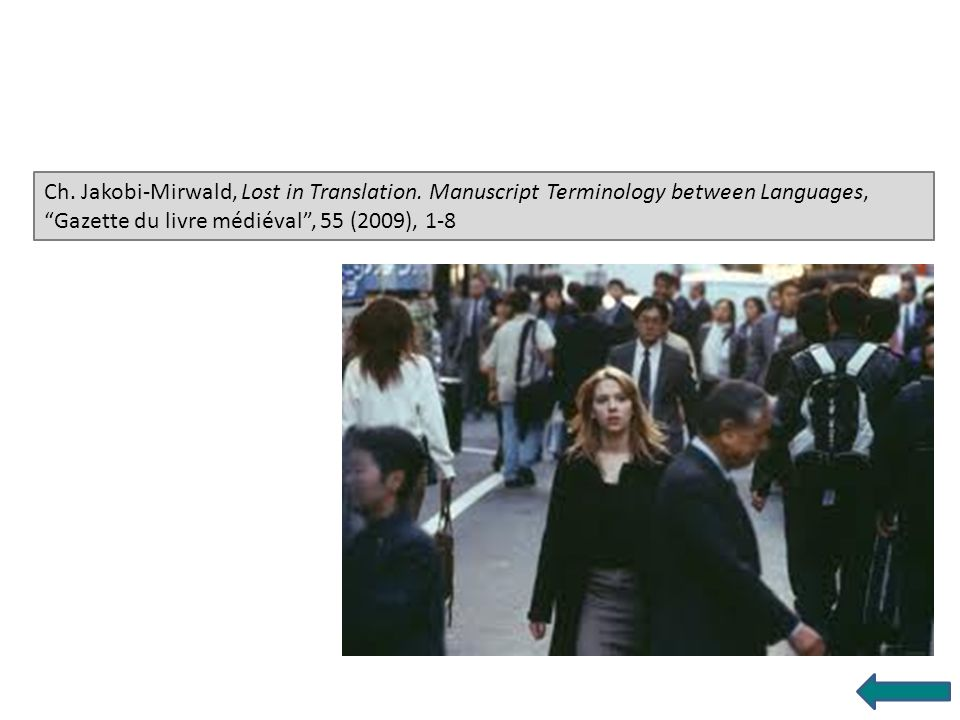 Ch. Jakobi-Mirwald, Lost in Translation. Manuscript Terminology between Languages, Gazette du livre médiéval, 55 (2009), 1-8