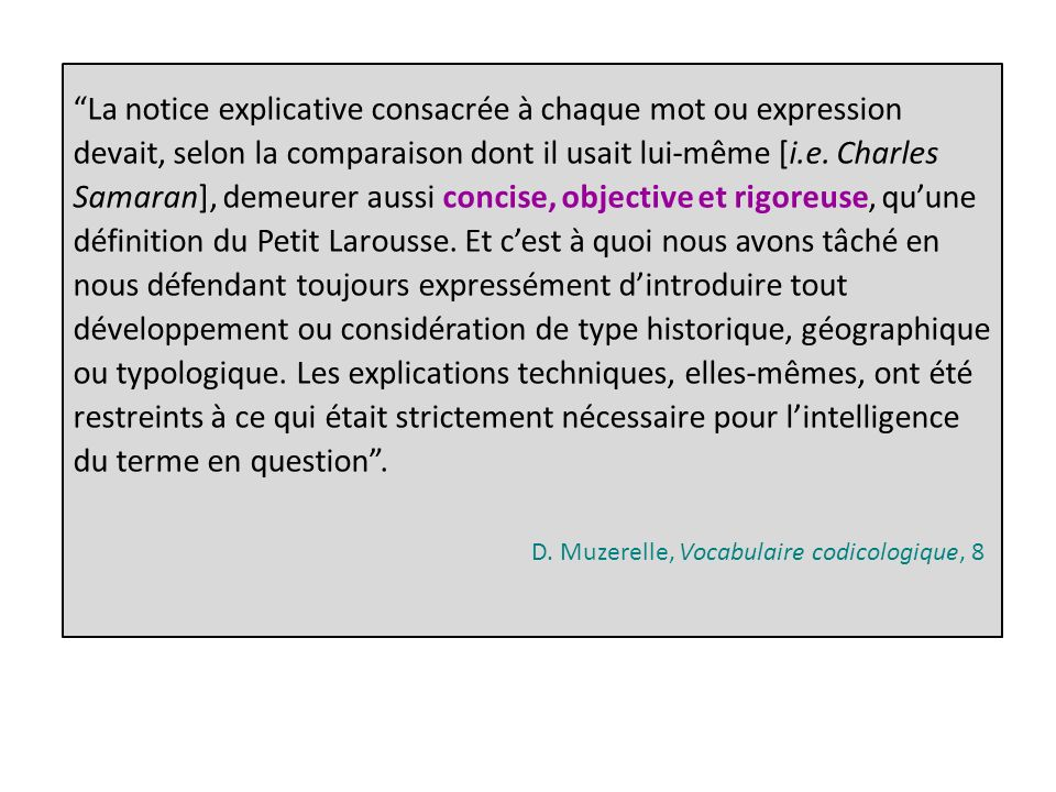 La notice explicative consacrée à chaque mot ou expression devait, selon la comparaison dont il usait lui-même [i.e.