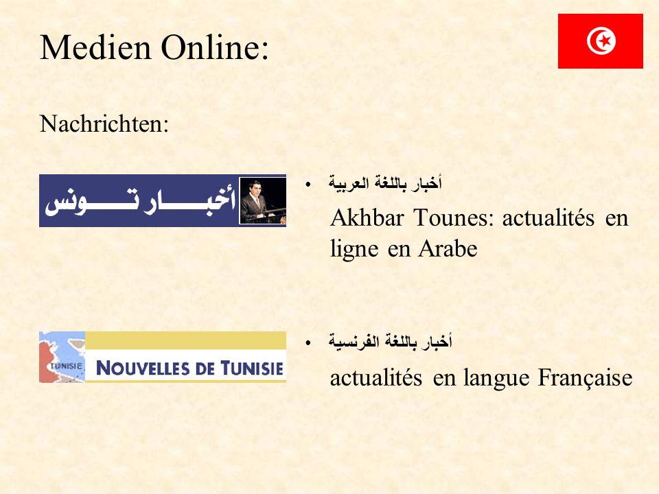 Medien Online: Nachrichten: أخبار باللغة العربية Akhbar Tounes: actualités en ligne en Arabe أخبار باللغة الفرنسية actualités en langue Française