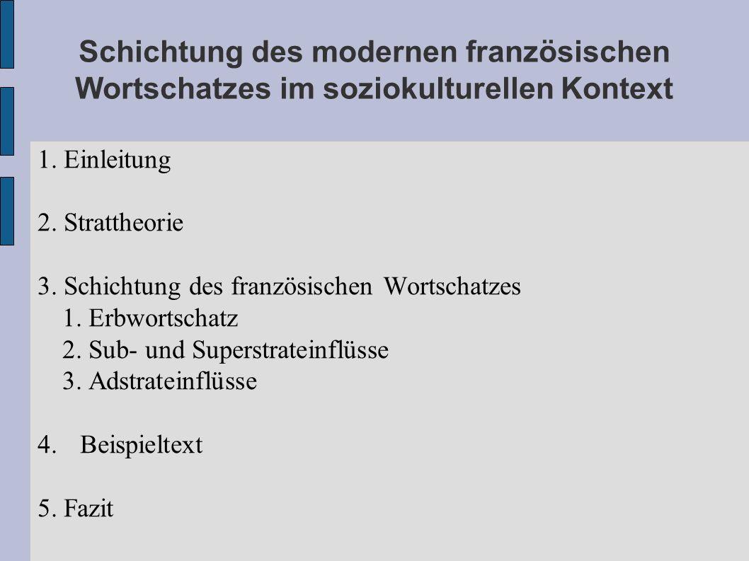 Schichtung des modernen französischen Wortschatzes im soziokulturellen Kontext 1. Einleitung 2. Strattheorie 3. Schichtung des französischen Wortschat
