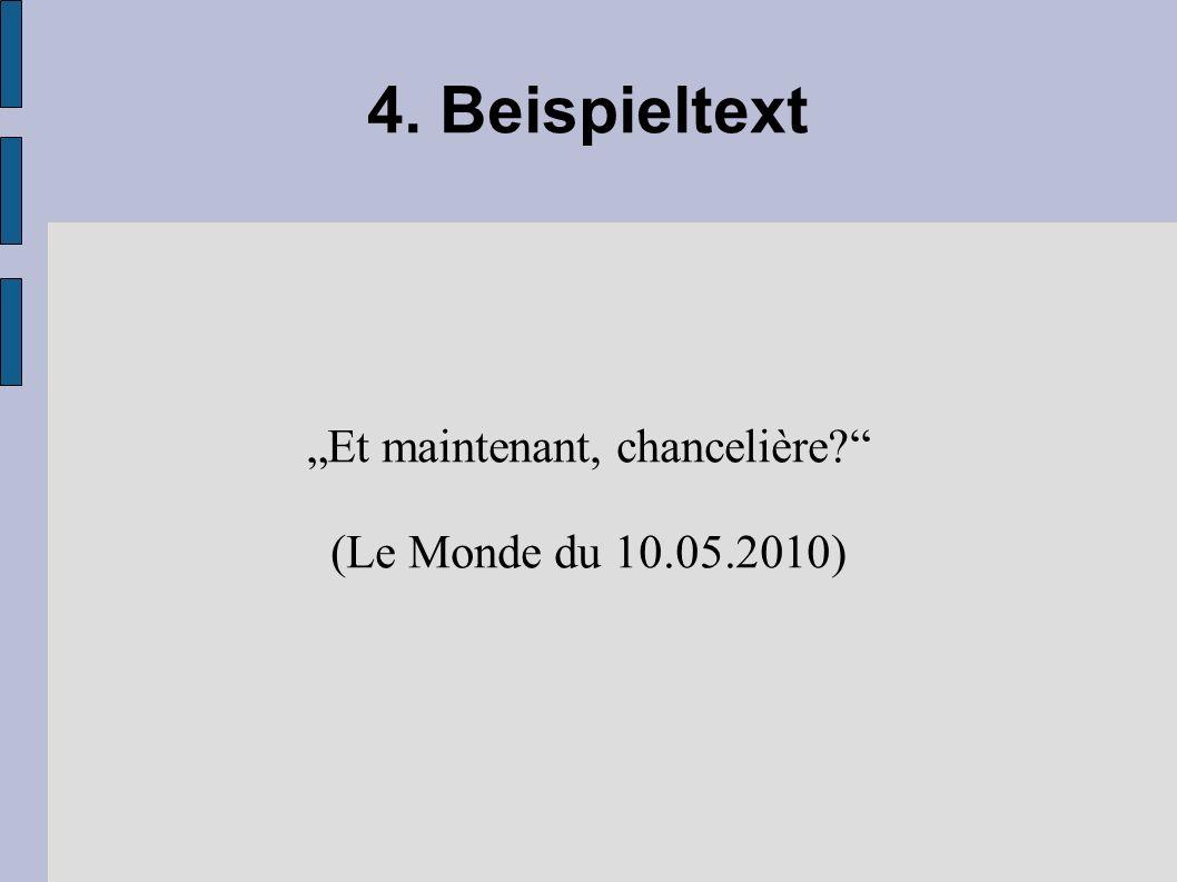 4. Beispieltext Et maintenant, chancelière? (Le Monde du 10.05.2010)