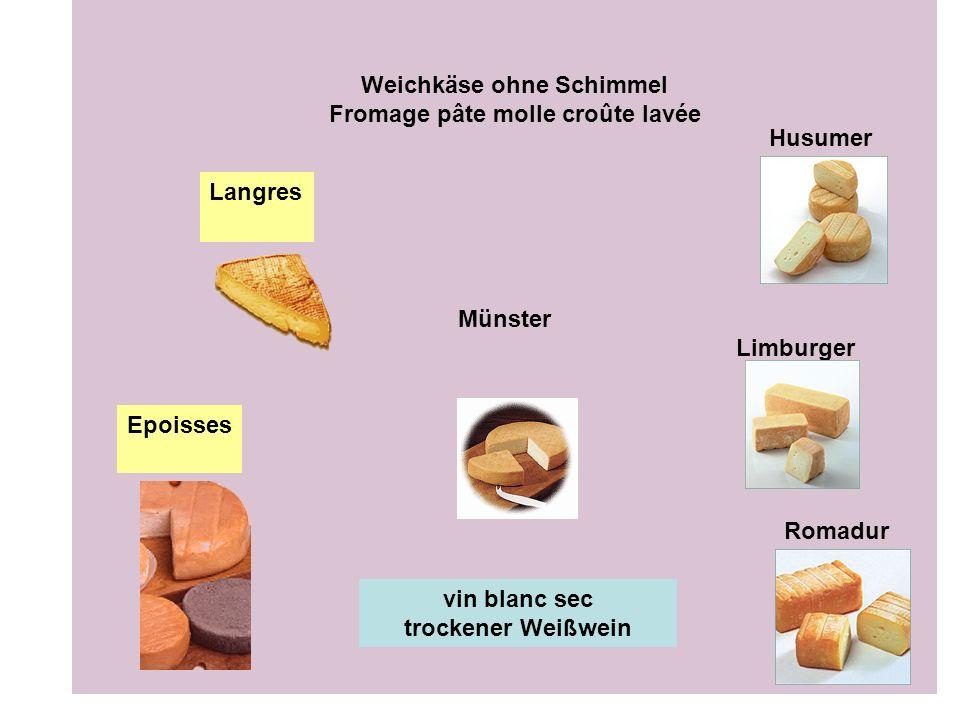 Münster Limburger Weichkäse ohne Schimmel Fromage pâte molle croûte lavée Husumer Romadur Langres Epoisses vin blanc sec trockener Weißwein