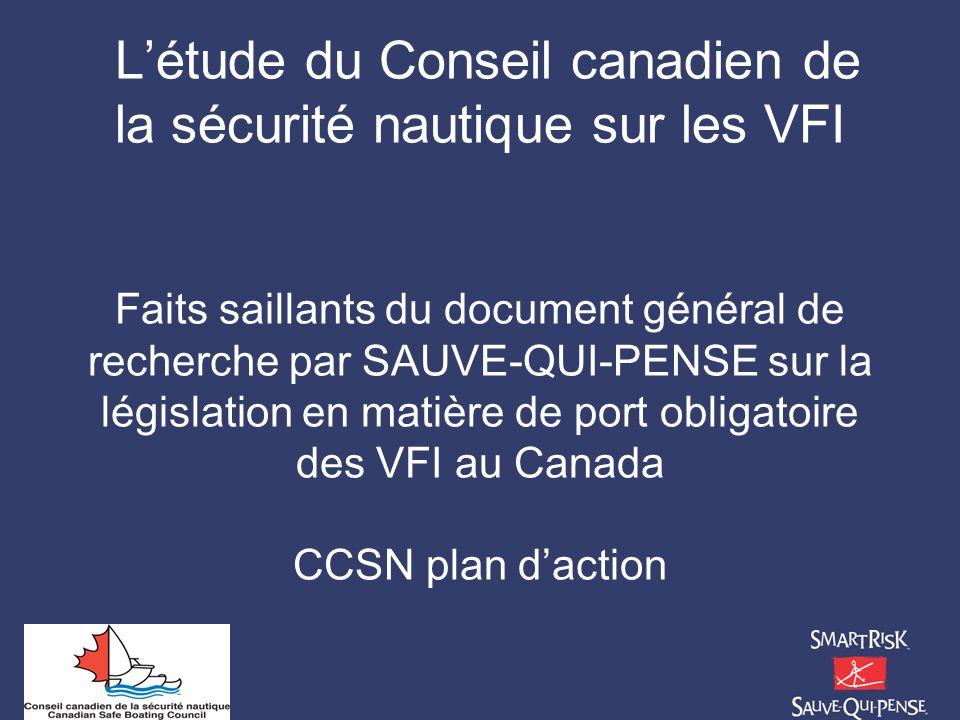 Létude du Conseil canadien de la sécurité nautique sur les VFI Faits saillants du document général de recherche par SAUVE-QUI-PENSE sur la législation