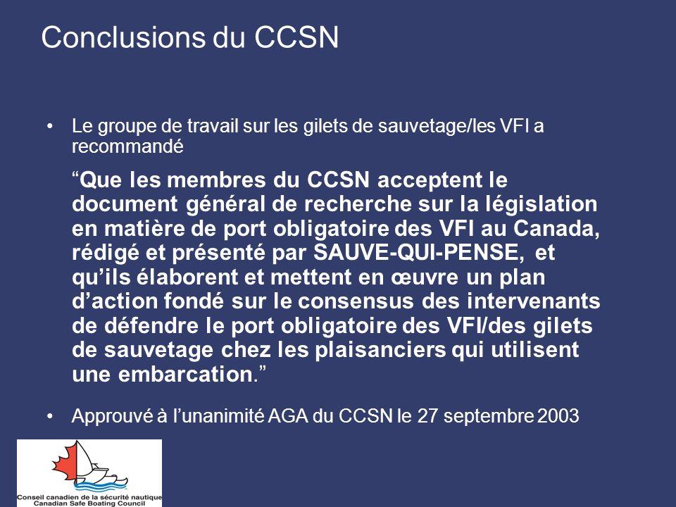 Conclusions du CCSN Le groupe de travail sur les gilets de sauvetage/les VFI a recommandé Que les membres du CCSN acceptent le document général de rec