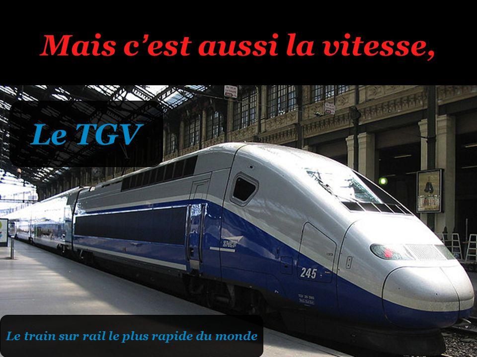 Mais cest aussi la vitesse, Le TGV Le train sur rail le plus rapide du monde
