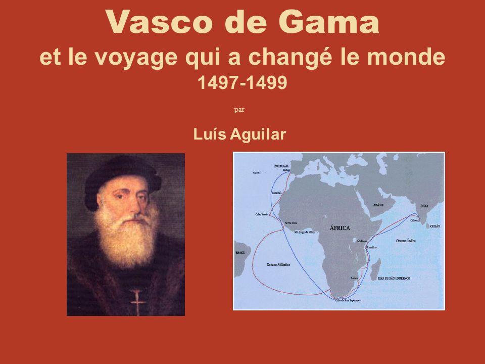 Vasco de Gama et le voyage qui a changé le monde 1497-1499 par Luís Aguilar