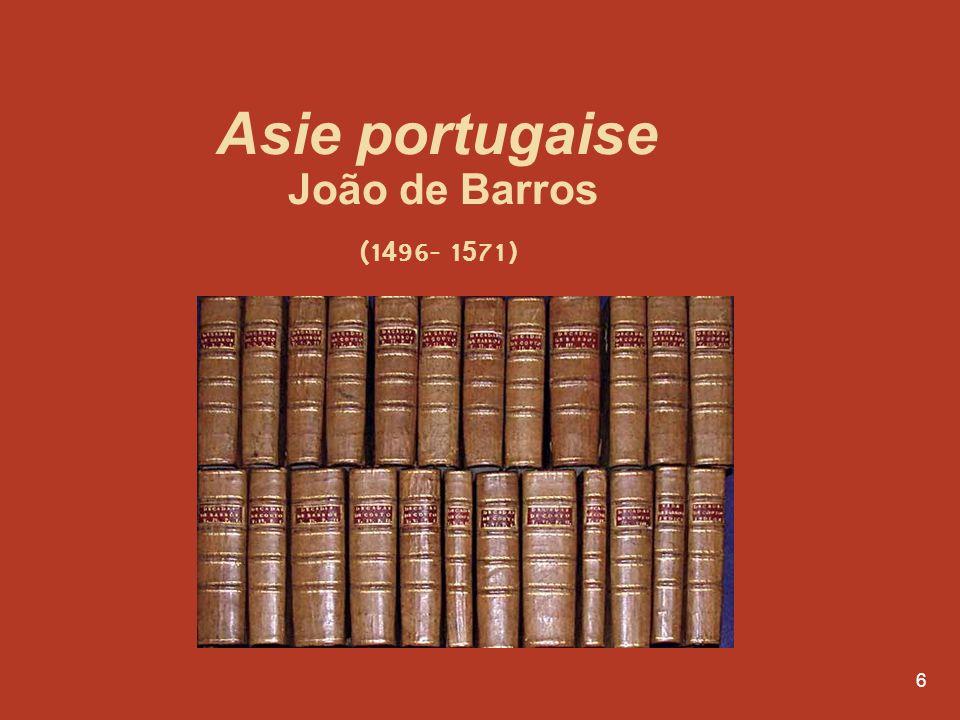 6 Asie portugaise João de Barros (1496- 1571)