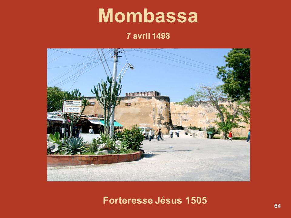 64 Mombassa 7 avril 1498 Forteresse Jésus 1505