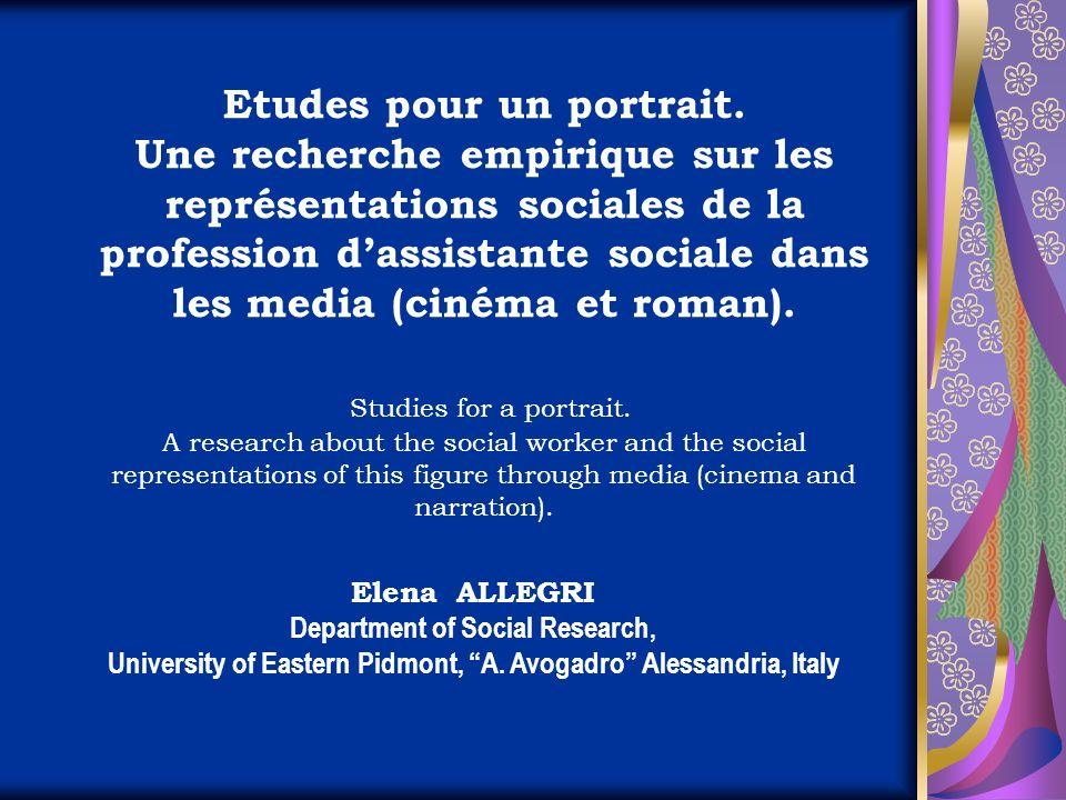 Etudes pour un portrait. Une recherche empirique sur les représentations sociales de la profession dassistante sociale dans les media (cinéma et roman