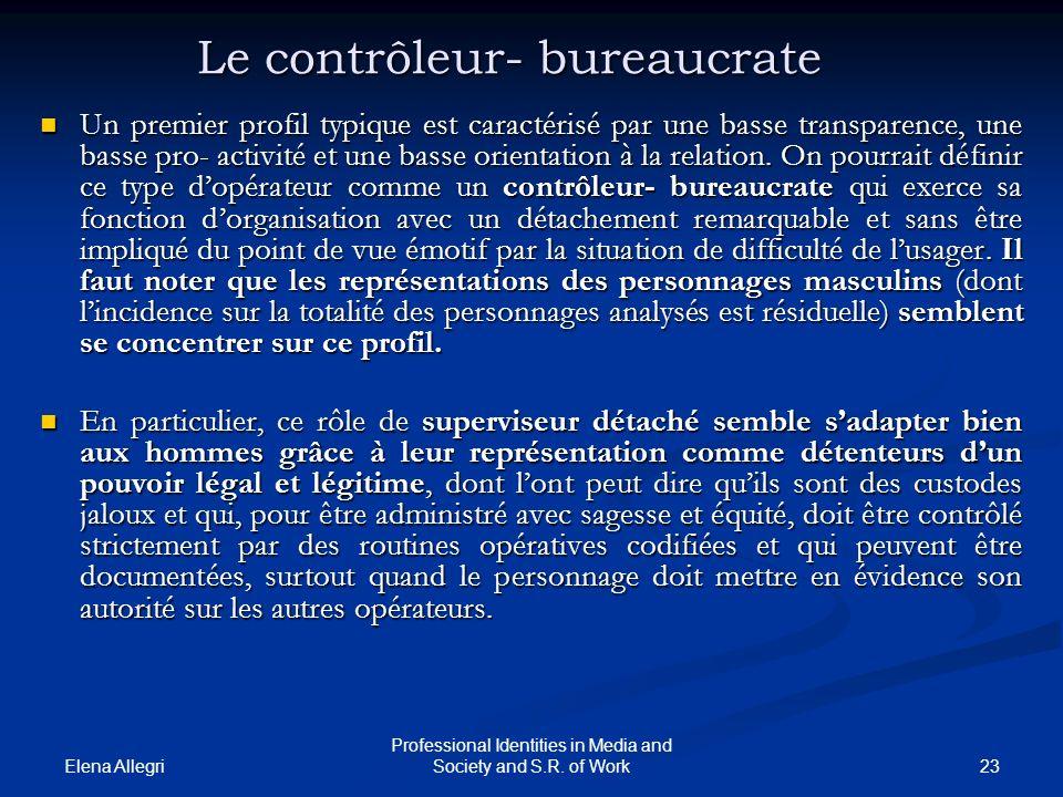 Elena Allegri 23 Professional Identities in Media and Society and S.R. of Work Le contrôleur- bureaucrate Un premier profil typique est caractérisé pa