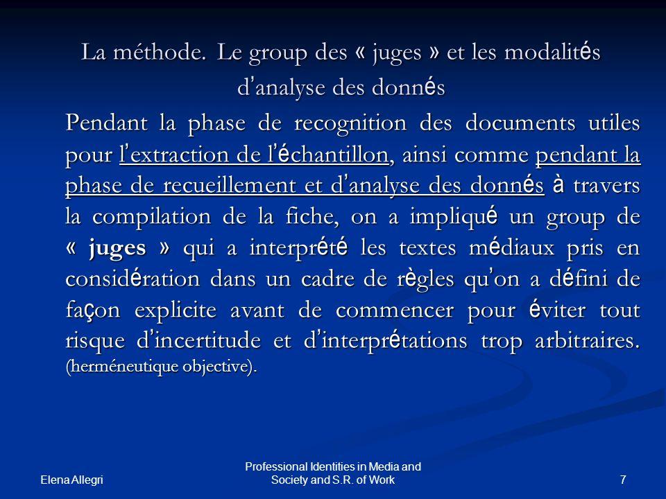 Elena Allegri 7 Professional Identities in Media and Society and S.R. of Work La méthode. Le group des « juges » et les modalit é s d analyse des donn