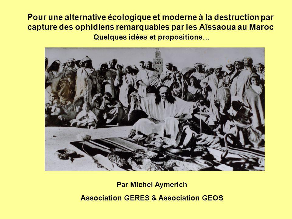 Pour une alternative écologique et moderne à la destruction par capture des ophidiens remarquables par les Aïssaoua au Maroc Quelques idées et proposi