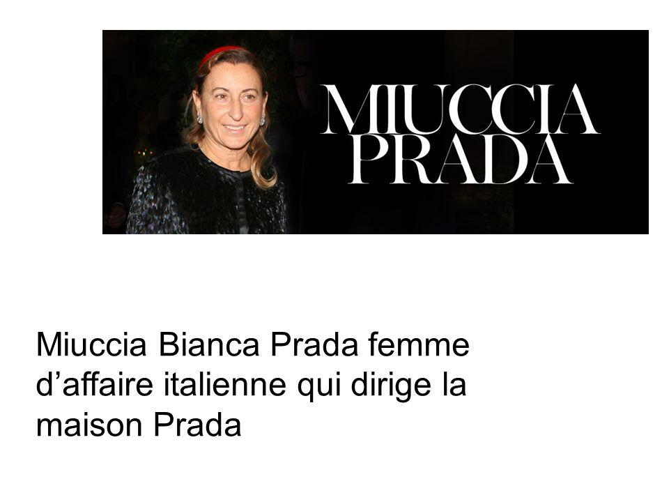 Miuccia Bianca Prada femme daffaire italienne qui dirige la maison Prada