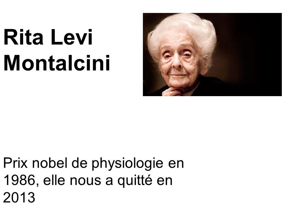 Rita Levi Montalcini Prix nobel de physiologie en 1986, elle nous a quitté en 2013