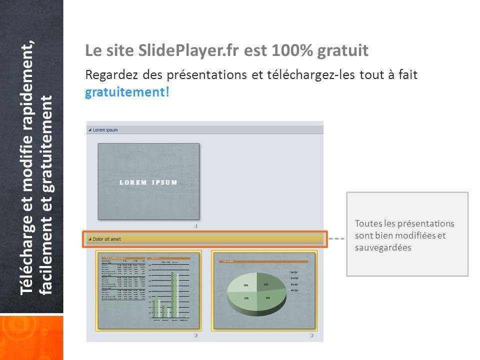 Télécharge et modifie rapidement, facilement et gratuitement Le site SlidePlayer.fr est 100% gratuit Regardez des présentations et téléchargez-les tou