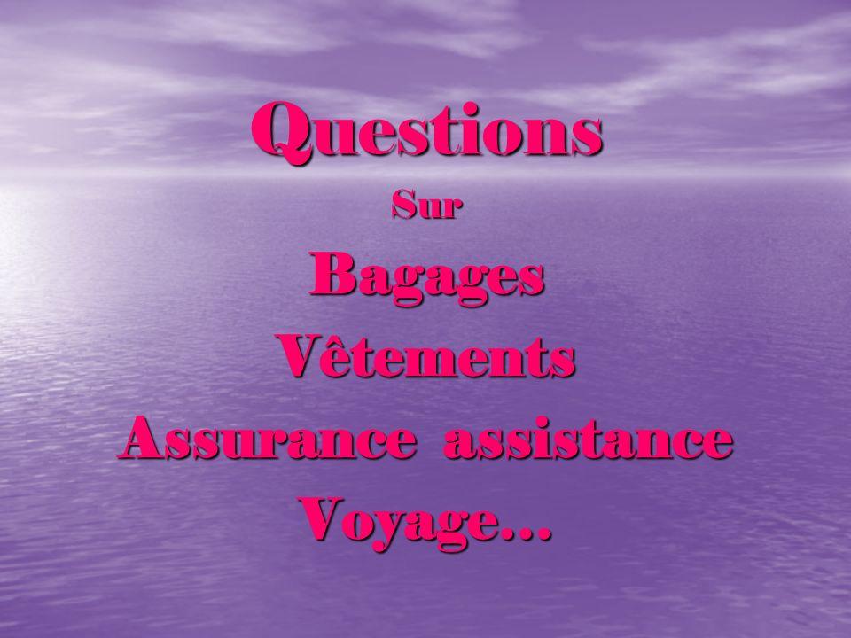 QuestionsSurBagagesVêtements Assurance assistance Voyage…