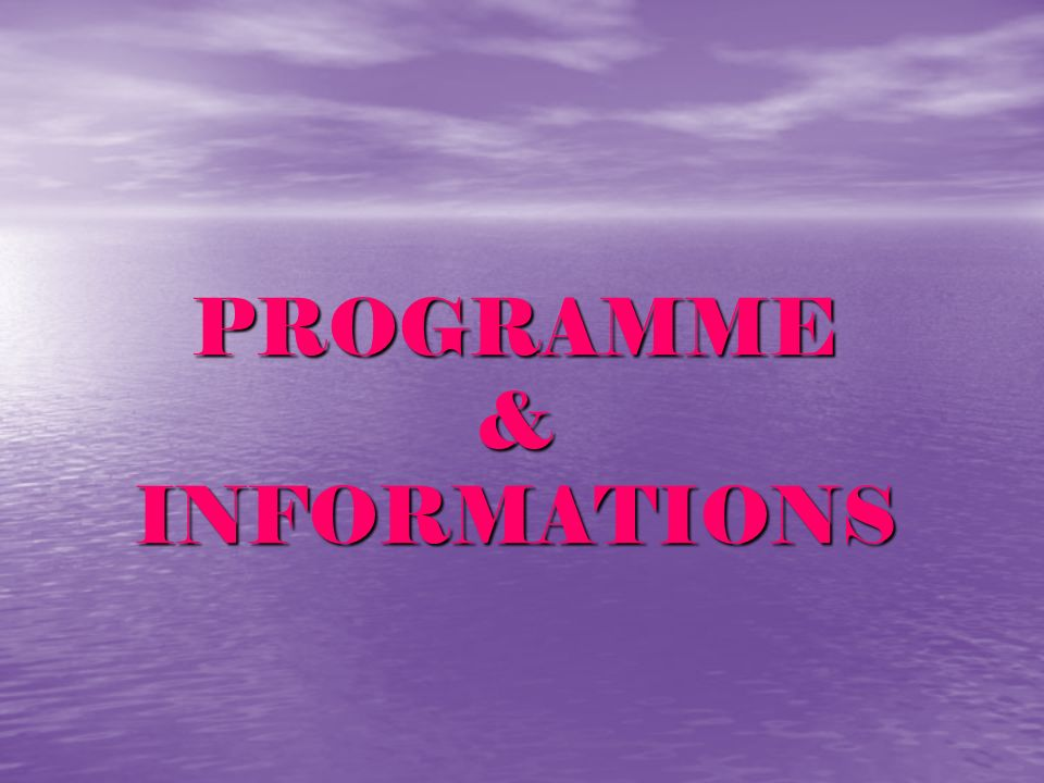 PROGRAMME&INFORMATIONS