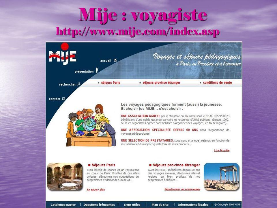 Mije : voyagiste http://www.mije.com/index.asp Mije : voyagiste http://www.mije.com/index.asp