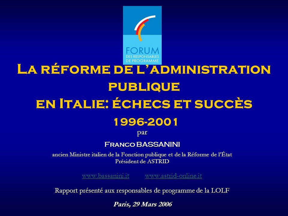 2 Lexpérience italienne À partir de 1990 jusquà 2001 un vaste et tumultueux processus de réforme de lÉtat et de ladministration publique a bouleversé lItalie.