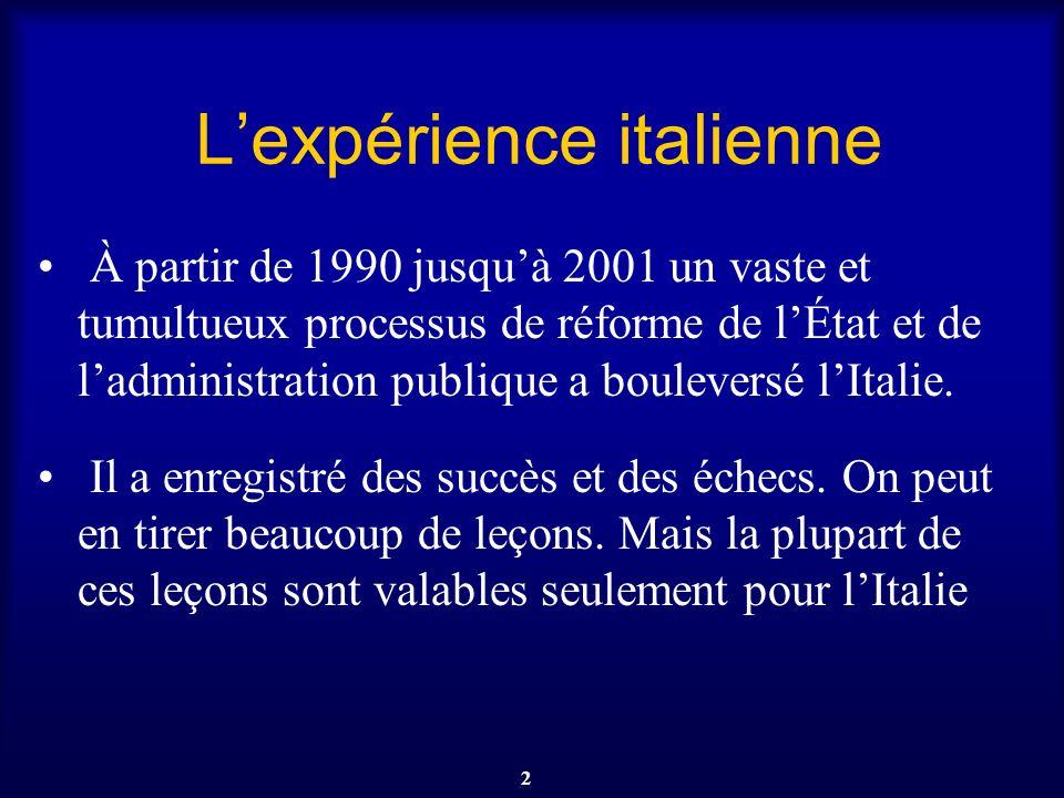 2 Lexpérience italienne À partir de 1990 jusquà 2001 un vaste et tumultueux processus de réforme de lÉtat et de ladministration publique a bouleversé
