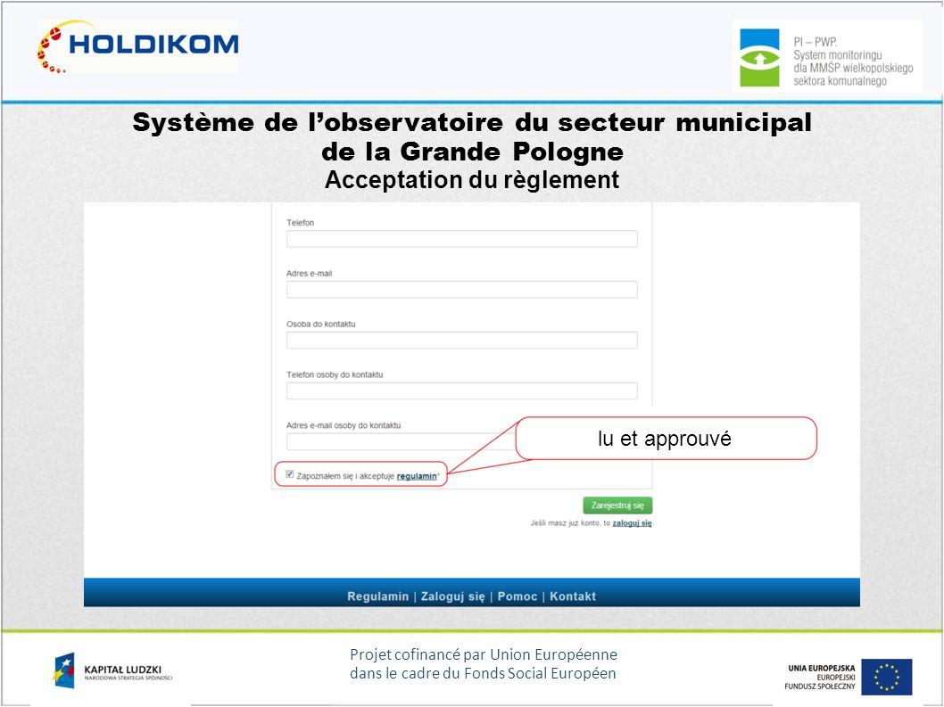 Projet cofinancé par Union Européenne dans le cadre du Fonds Social Européen Système de lobservatoire du secteur municipal de la Grande Pologne Accept
