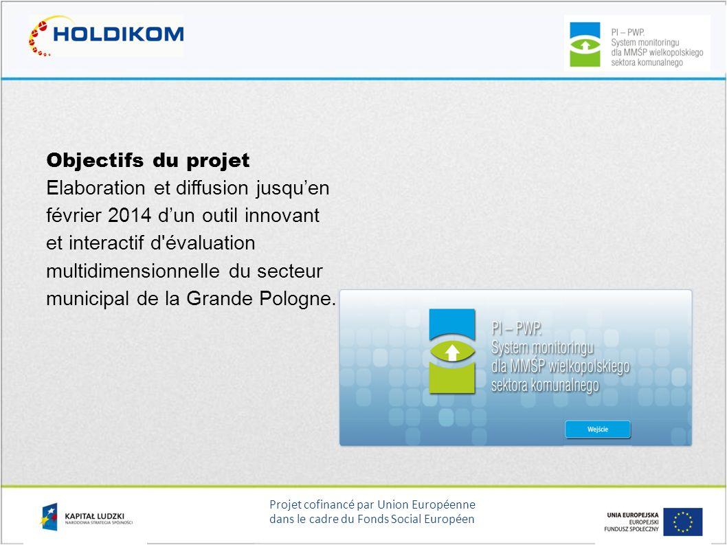 Projet cofinancé par Union Européenne dans le cadre du Fonds Social Européen Objectifs du projet Elaboration et diffusion jusquen février 2014 dun out