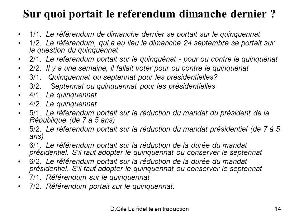 D.Gile La fidelite en traduction14 Sur quoi portait le referendum dimanche dernier ? 1/1. Le référendum de dimanche dernier se portait sur le quinquen