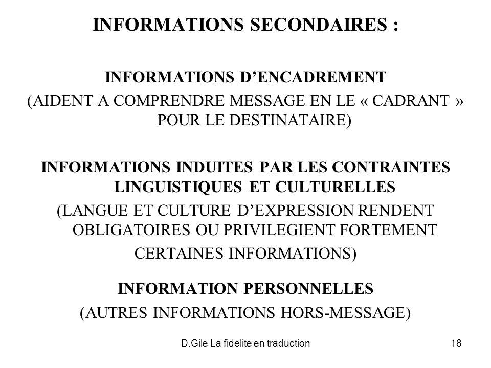 D.Gile La fidelite en traduction18 INFORMATIONS SECONDAIRES : INFORMATIONS DENCADREMENT (AIDENT A COMPRENDRE MESSAGE EN LE « CADRANT » POUR LE DESTINA