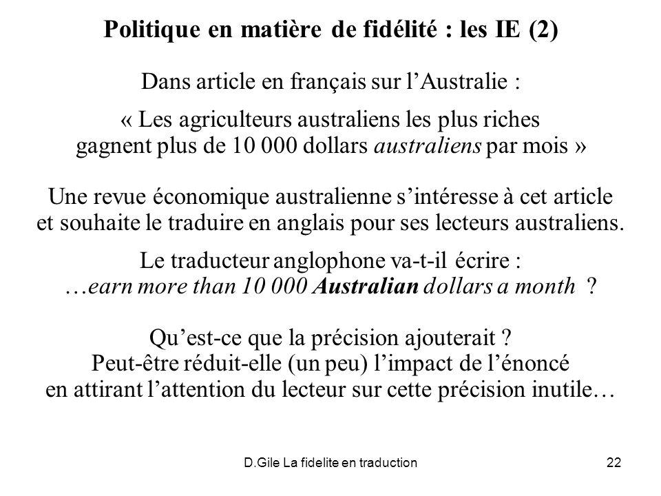D.Gile La fidelite en traduction22 Politique en matière de fidélité : les IE (2) Dans article en français sur lAustralie : « Les agriculteurs australi