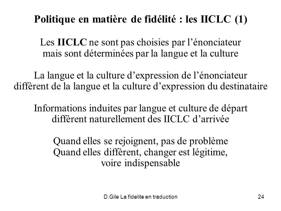 D.Gile La fidelite en traduction24 Politique en matière de fidélité : les IICLC (1) Les IICLC ne sont pas choisies par lénonciateur mais sont détermin