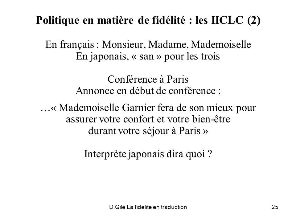 D.Gile La fidelite en traduction25 Politique en matière de fidélité : les IICLC (2) En français : Monsieur, Madame, Mademoiselle En japonais, « san »