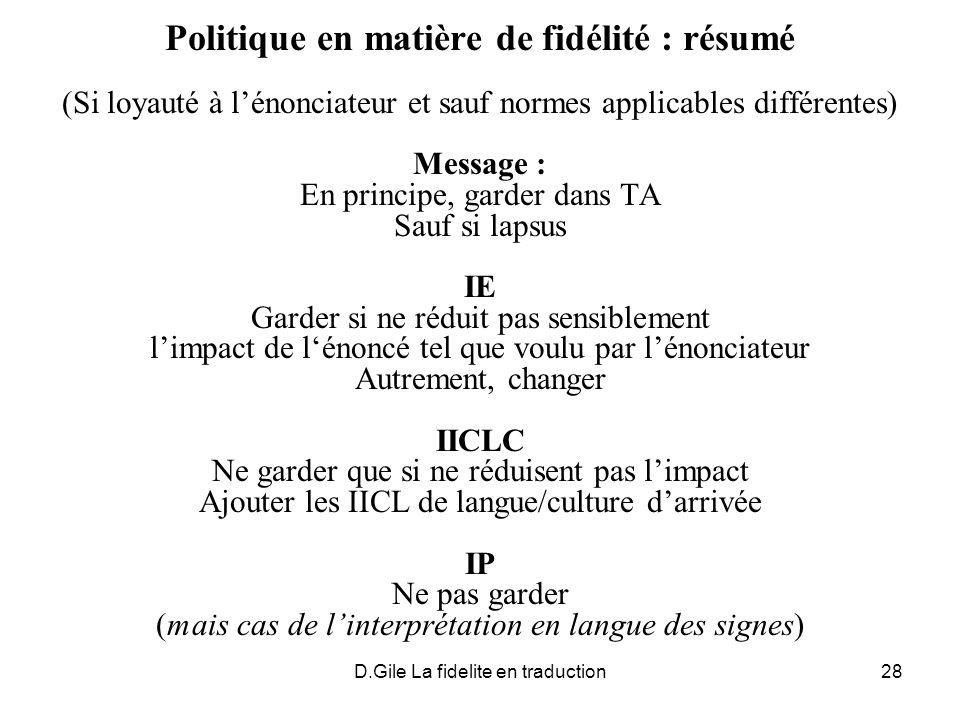 D.Gile La fidelite en traduction28 Politique en matière de fidélité : résumé (Si loyauté à lénonciateur et sauf normes applicables différentes) Messag
