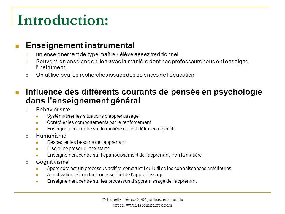 © Isabelle Héroux 2006, utilisez en citant la souce. www.isabelleheroux.com Introduction: Enseignement instrumental un enseignement de type maître / é