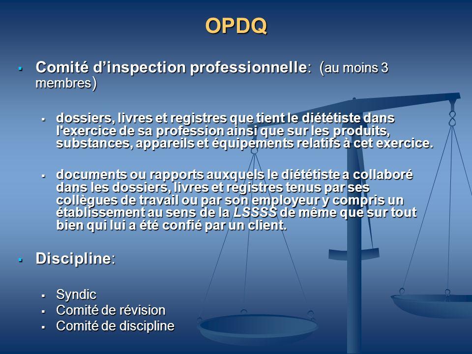 OPDQ Comité dinspection professionnelle: ( au moins 3 membres ) Comité dinspection professionnelle: ( au moins 3 membres ) dossiers, livres et registr