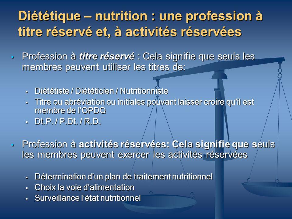 Diététique – nutrition : une profession à titre réservé et, à activités réservées Profession à titre réservé : Cela signifie que seuls les membres peu