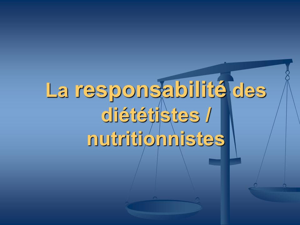 La responsabilité des diététistes / nutritionnistes