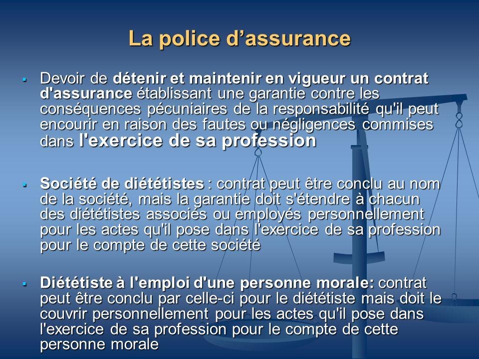 La police dassurance Devoir de détenir et maintenir en vigueur un contrat d'assurance établissant une garantie contre les conséquences pécuniaires de
