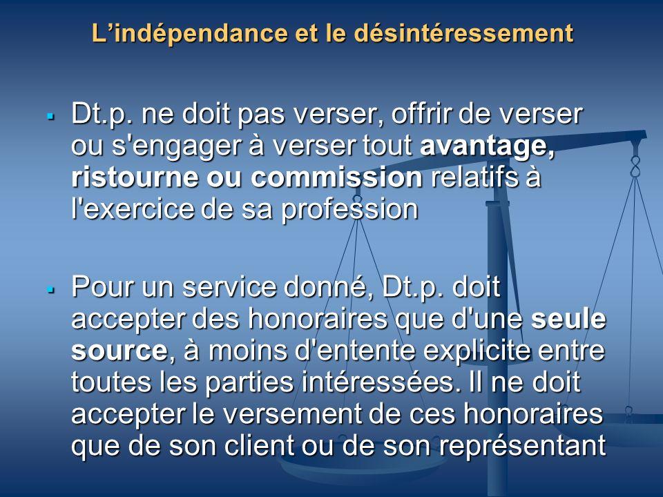 Lindépendance et le désintéressement Dt.p. ne doit pas verser, offrir de verser ou s'engager à verser tout avantage, ristourne ou commission relatifs