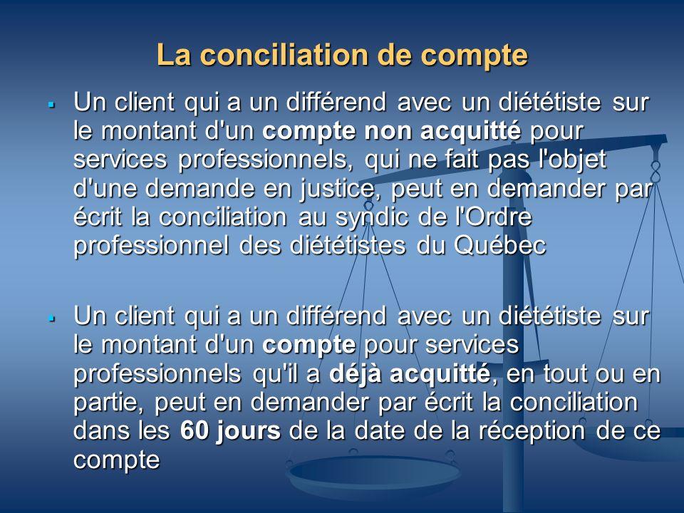 La conciliation de compte Un client qui a un différend avec un diététiste sur le montant d'un compte non acquitté pour services professionnels, qui ne
