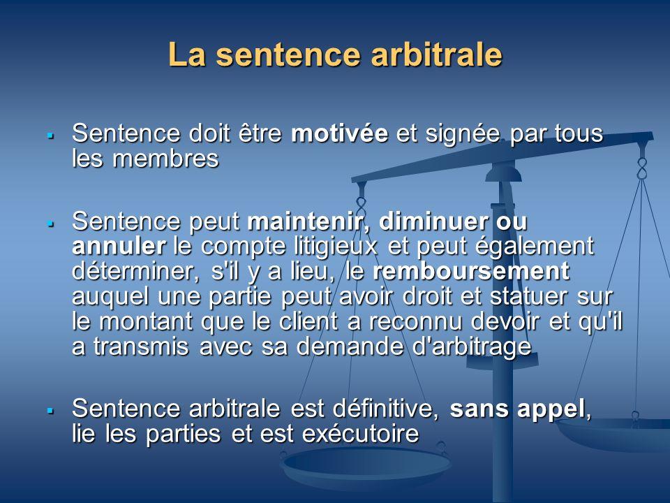 La sentence arbitrale Sentence doit être motivée et signée par tous les membres Sentence doit être motivée et signée par tous les membres Sentence peu