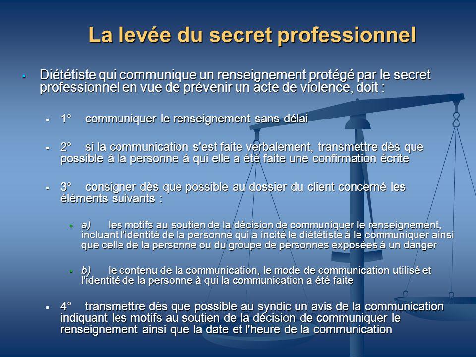 La levée du secret professionnel Diététiste qui communique un renseignement protégé par le secret professionnel en vue de prévenir un acte de violence